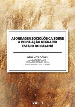 Coletânea de Igualdade Racial - Volume 1: Abordagem Sociológica sobre a População Negra no Estado do Paraná