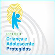 Projeto Criança e Adolescentes Protegidos