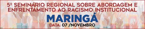 Seminário Igualdade Racial Maringá